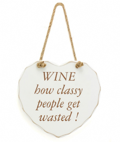 WINE CLASSY GET WASTED PLAQUE